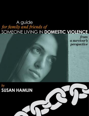 Image of A Guide for Family and Friends of  Someone Living in Domestic Violence (e-Book) From a Survivor's Perspective by Susan Hamlin